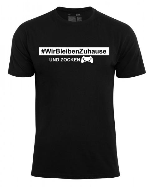 T-Shirt #Wir bleiben zuhause und Zocken