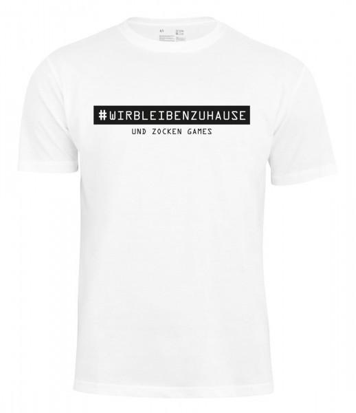 T-Shirt #WirBleibenZuHause und zocken Games
